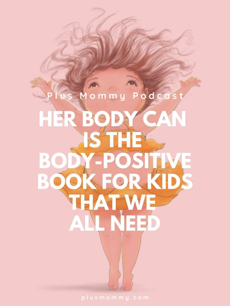 image text- her body can is the body - positive book for kids that we all need
