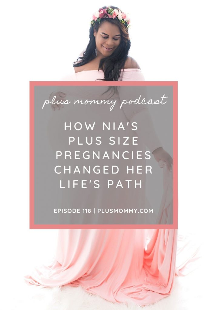plus size pregnant woman with text on photo - How Nia's Plus Size Pregnancies Changed Her Life's Path