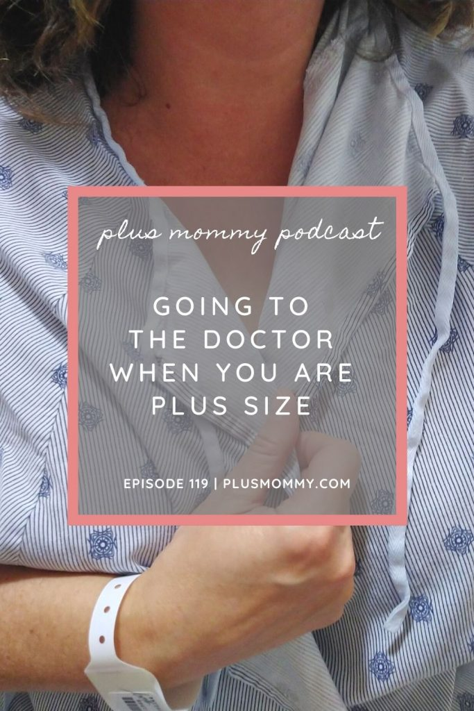 plus size woman in hospital gown with text on image Going To The Doctor When You Are  Plus Size