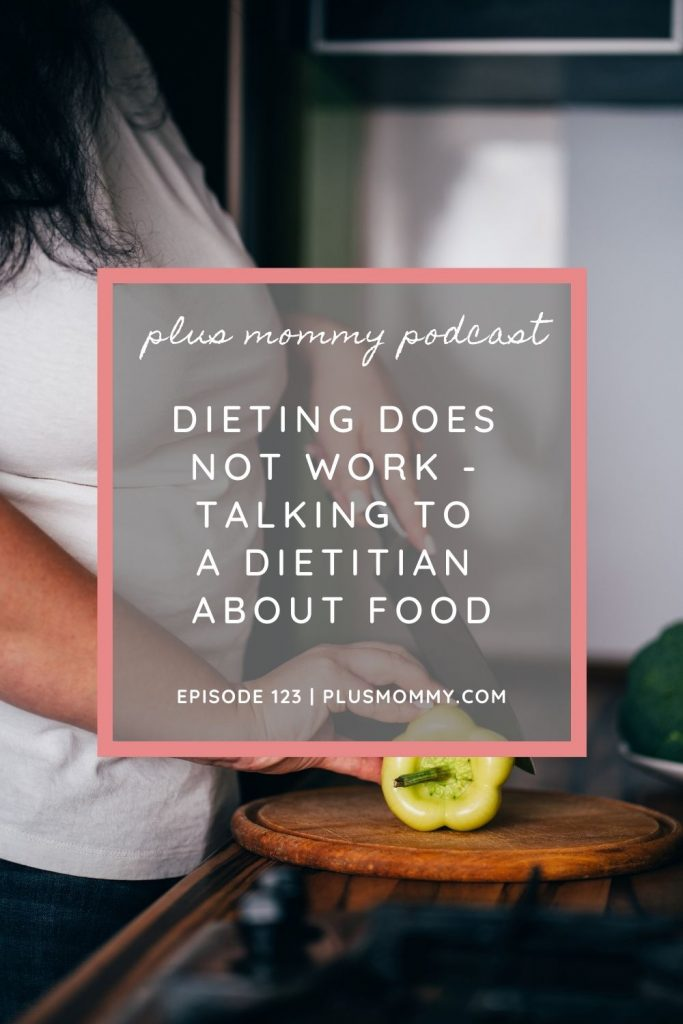 plus size woman cutting food - text on image - Dieting Does Not Work - Talking To A Dietitian About Food