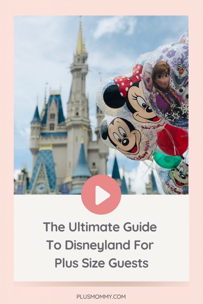 Image text- The Ultimate Guide to Disneyland For Plus Size Guests