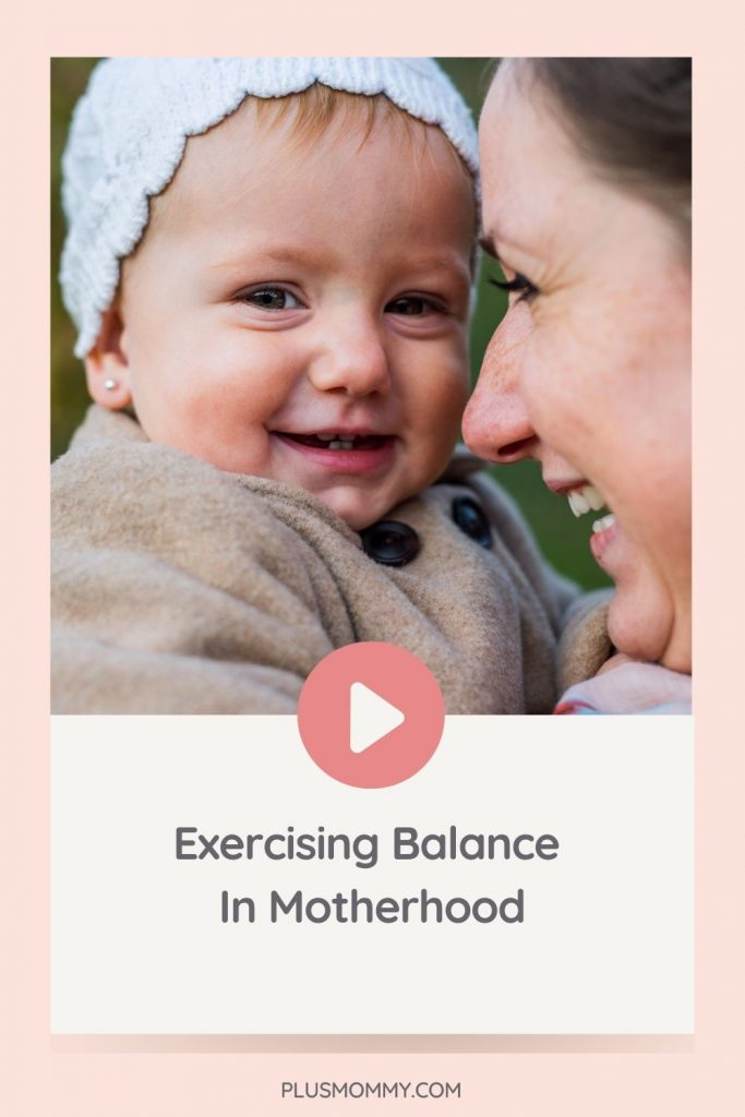 plus size mom and daughter - Exercising Balance In Motherhood text on image